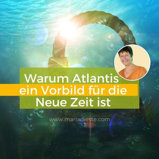 Warum_Atlantis _ein_Vorbild_für_die_Neue_Zeit_ist
