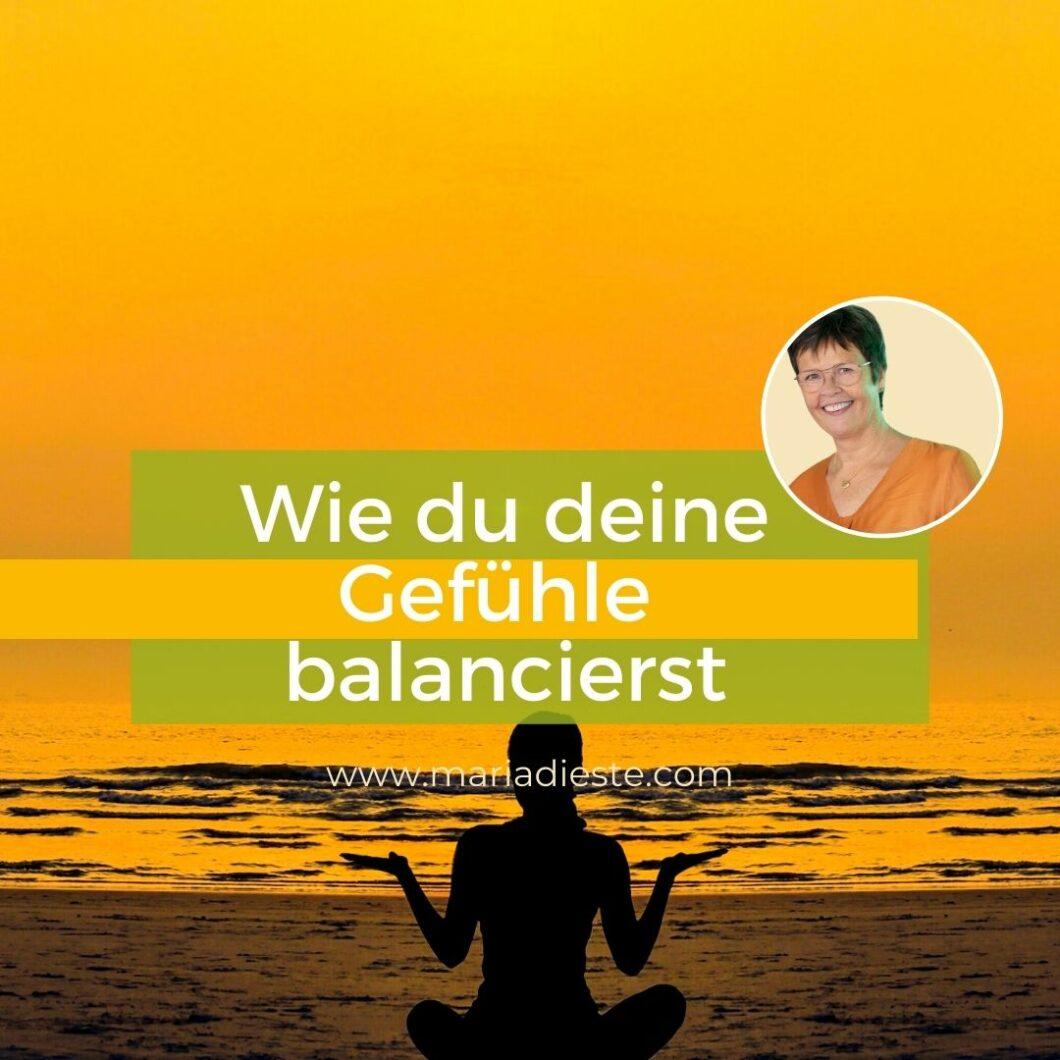 Wie du deine Gefühle balancierst